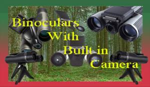 Best Binoculars With Built-In Video Camera